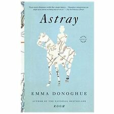 Astray by Emma Donoghue (2013, Paperback)