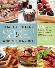 Simply Sugar and Gluten-Free: 180 Easy and Delicious Recipes You Can Make in 20
