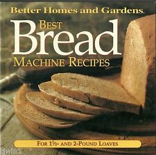 BETTER HOMES AND GARDENS BEST BREAD MACHINE RECIPES FOR 1-1/2 & 2 POUND LOAVES