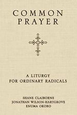 Common Prayer : A Liturgy for Ordinary Radicals by Enuma Okoro, Jonathan...