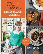 Pati's Mexican Table: The Secrets of Real Mexican by Pati Jinich (Hardcover) new