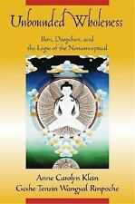 Unbounded Wholeness : Dzogchen, Bon, and the Logic of the Nonconceptual by...