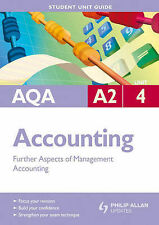 AQA A2 Accounting: Further Aspects of Management Accounting: Unit 4 by Ian...