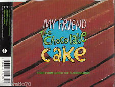 MY FRIEND THE CHOCOLATE CAKE Song From Under The Floorboards CD Single