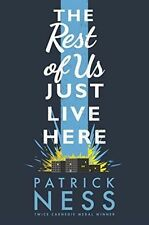 The Rest of Us Just Live Here by Patrick Ness (Hardback, 2015)