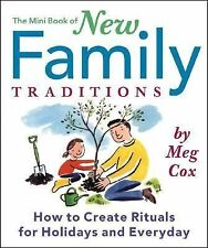 The Mini Book of New Family Traditions : How to Create Rituals for Holidays...