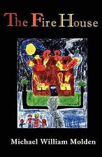 """The Fire House Molden, Michael William """"AS NEW"""" Book"""