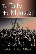 To Defy the Monster Albert Allison