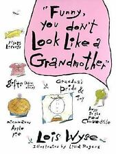 Funny, You Don't Look Like a Grandmother by Lois Wyse FREE SHIPPING hardcover