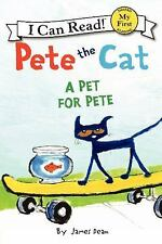 Pete the Cat: A Pet for Pete (My First I Can Read), Dean, James, Good Book