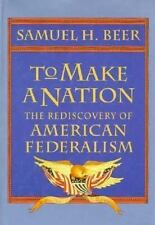 Beer, Samuel H. To Make a Nation: The Rediscovery of Ame