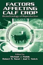 Factors Affecting Calf Crop : Biotechnology of Reproduction (2001, Hardcover)