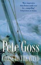 Close to the Wind: An Extraordinary Story of Triumph Over Adversity by Pete...