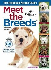 The American Kennel Club's Meet the Breeds: Dog Breeds from A-Z, American Kennel