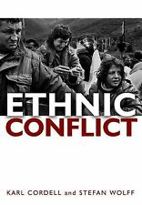 Ethnic Conflict : Causes, Consequences, and Responses by Karl Cordell and...