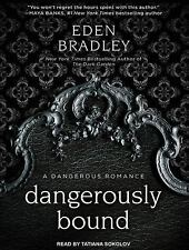 Dangerous: Dangerously Bound 1 by Eden Bradley (2014, MP3 CD, Unabridged)