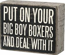 """BUT ON YOUR BIG BOY BOXERS & DEAL WITH IT Box Sign 5"""" x 4"""", Primitives by Kathy"""
