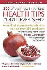 500 of the Most Important Health Tips You'll Ever Need: An A-Z of Alternative...