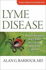Lyme Disease: Why It's Spreading, How It Makes You Sick, and What to D-ExLibrary