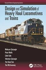 Design and Simulation of Heavy Haul Locomotives and Trains (Ground Vehicle Engin