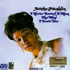 Aretha Franklin - I Never Loved A Man The Way I Love You LP Vinile RHINO RECORDS