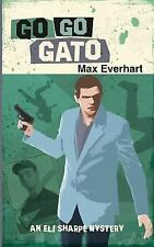 An Eli Sharpe Mystery: Go Go Gato 1 by Max Everhart (2014, Paperback)