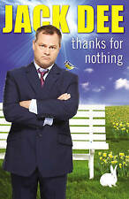 JACK DEE Thanks for Nothing, HARDBACK BOOK was £10 in Tesco BRAND NEW Immed Post
