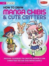 How to Draw Manga Chibis & Cute Critters: Discover techniques for creating adora