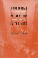 Aboriginal Populations in the Mind: Race and Primitivity in Psychoanalysis, Very