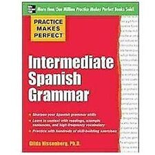 Practice Makes Perfect Intermediate Spanish Grammar (Practice Makes Perfect Seri