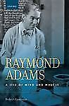 Raymond Adams: A Life of Mind and Muscle, Laureno  MD, Robert, New Book