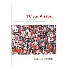 TV on Strike: Why Hollywood Went to War over the Internet (Television and Popula
