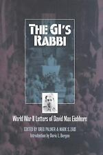 The GI's Rabbi: World War 2 Letters Of David Max Eichhorn (Modern War Studies)