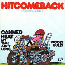 "7"" Canned Heat – My Time Ain't Long / Wooly Bully / Hit come back// Germany"