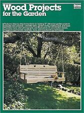 Wood Projects for the Garden by Ron Hildebrand (1987, Paperback,) Carpentry DIY