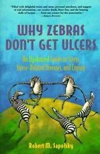 Why Zebras Don't Get Ulcers: An Updated Guide to Stress, Stress Related Diseases