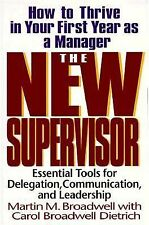 The New Supervisor : How to Thrive in Your First Year as a Manager by Martin...