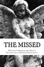 The Missed : Tales of Spirit and Tragic End at Niagara Falls by Michelle...