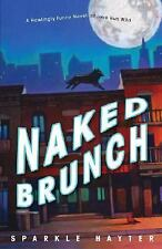 Naked Brunch: A howlingly funny novel of love run wild Hayter, Sparkle Paperbac