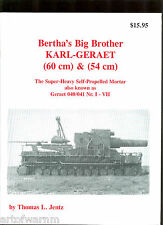 PANZER TRACTS SPECIAL - Bertha's Big Brother  54/60 cm mortar by Jentz & Doyle