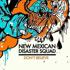 ~COVER ART MISSING~ New Mexican Disaster Squad CD Don't Believe