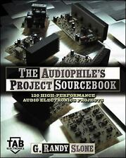 The Audiophile's Project Sourcebook : 120 High-Performance Audio Electronics...