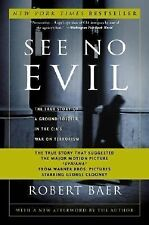 2003 See No Evil The True Story of a Ground Soldier in the CIA War on Terrorism