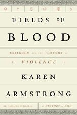 Fields of Blood: Religion and the History of Violence by Armstrong, Karen