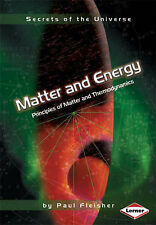 Secrets of the Universe: Matter and Energy: Principles of Matter and Thermodynam