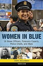 Women in Blue: 16 Brave Officers, Forensics Experts, Police Chiefs, and More (Wo