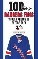100 Things Rangers Fans Should Know & Do Before They Die (100 Things...Fans Shou