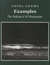 Examples: The Making of 40 Photographs by Ansel Adams (1989, Paperback)