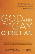 God and the Gay Christian : Biblical Case in Support of Same-Sex...Matthew Vines