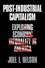 Post-Industrial Capitalism: Exploring Economic Inequality in America
